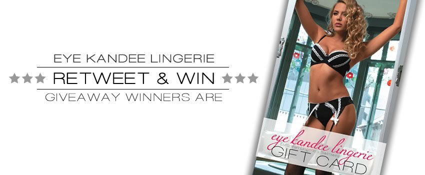 Eye Kandee Lingerie Retweet & Win Giveaway Winners