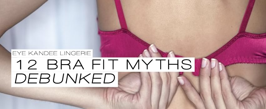 12 Biggest Bra Fit Myths Debunked
