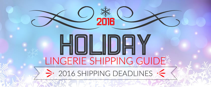 Lingerie Holiday Shipping Deadlines